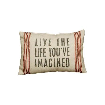 """""""Live the life you've imagined"""" 15 x 10 in. throw pillow. $18.00"""