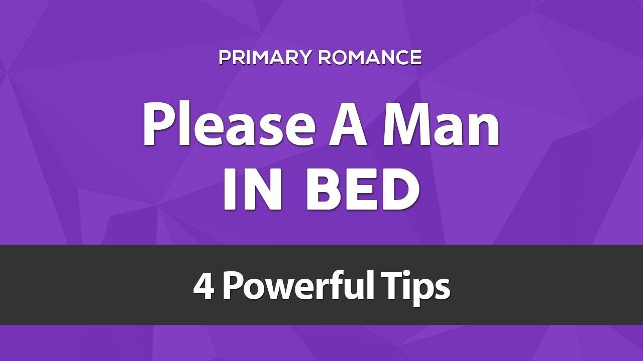 Best way to please a man in bed
