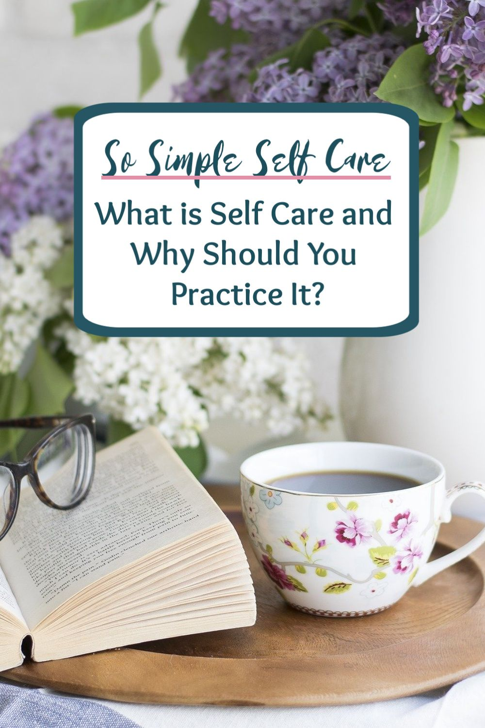 Self Care for Real Life What is Self Care and Why Should