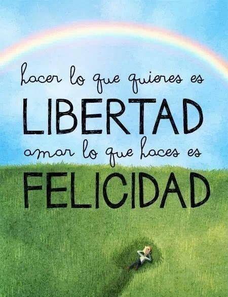 Mininmamente On Libertad Frases Frases De Felicidad Y