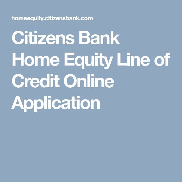 Citizens Bank Home Equity Line of Credit Online