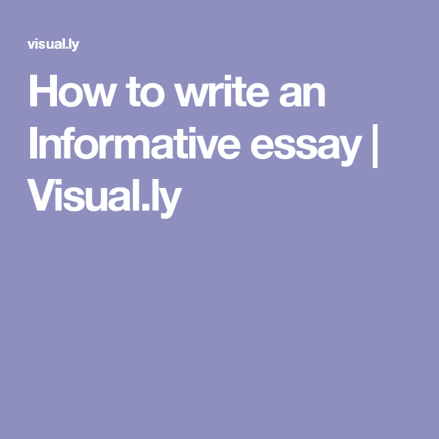 How To Write An Informative Essay  VisualLy  Creative Art