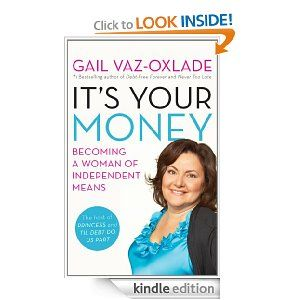 It S Your Money Becoming A Woman Of Independent Means Yes How To Become Money Gail Vaz Oxlade