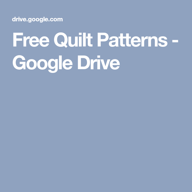 5 Feet Apart Google Drive: Free Quilt Patterns - Google Drive