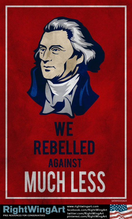We rebelled against much less...