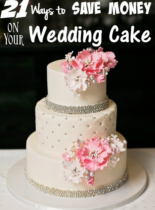 Weddings On A Budget 21 Ways To Save Money On Your Wedding Cake In 2020 Budget Wedding Cake Wedding Cake Cost Save Money Wedding