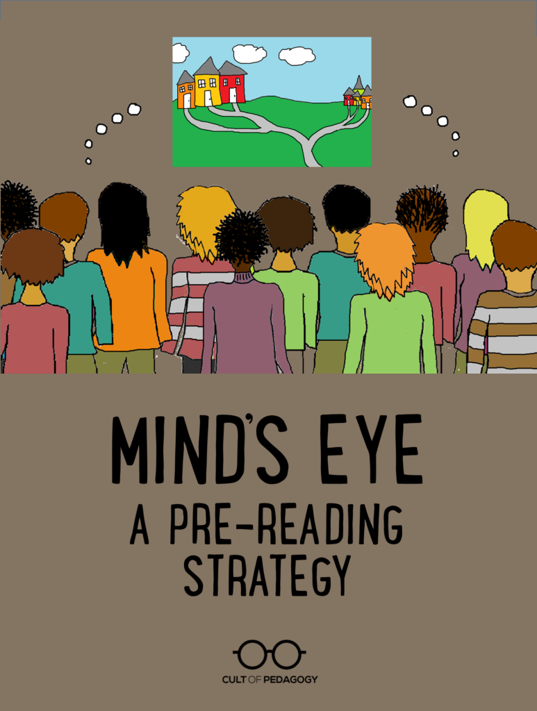Some texts are just hard for students to get into. The Mind's Eye strategy tackles that problem head on, grabbing students' attention before they read a word. #CultofPedagogy