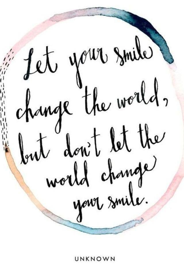 Dreamer Tip The Saying Smile And The Whole World Smiles With You Is True Smiling Is Infectious Walk Into A Room Smiling Words Quotes Senior Quotes Words