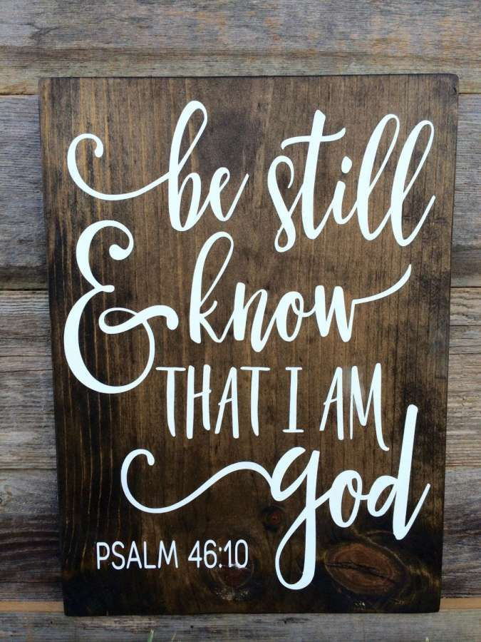 11+ Beautiful Be Still And Know That I Am God Wooden Sign Gallery
