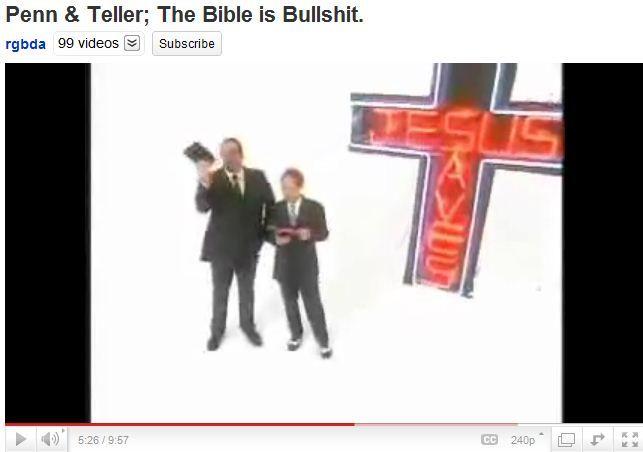 Penn & Teller - The Bible is Bullshit.   http://www.youtube.com/watch?v=8RV46fsmx6E