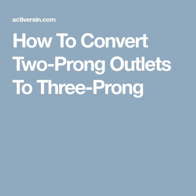 How To Convert Two Prong Outlets To Three Prong Outlets Helpful