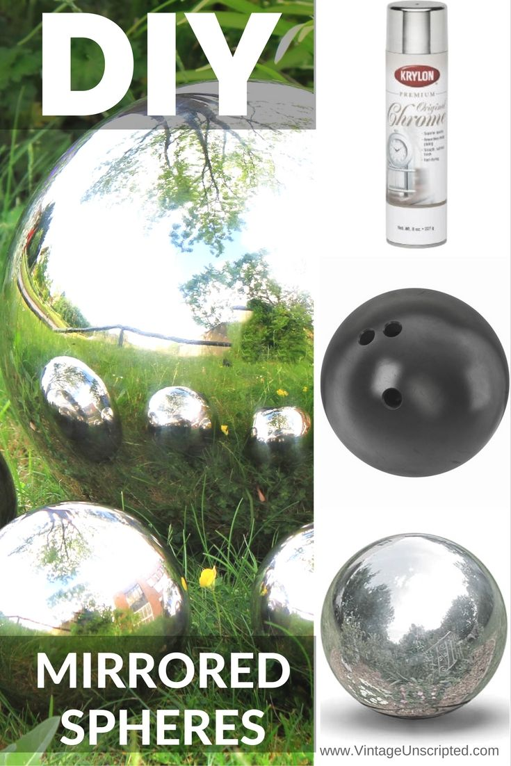 Make Your Own Mirrored Garden Balls / Spheres By Repurposing Vintage  Bowling Balls And Billiard Balls. Click For The Tutorial!