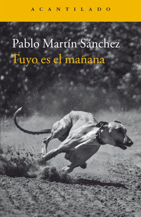 Tuyo es el mañana / Pablo Martín Sánchez http://fama.us.es/record=b2740855~S5*spi