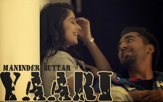 YAARI LYRICS - MANINDER BUTTAR | Sharry Mann MP3 Download