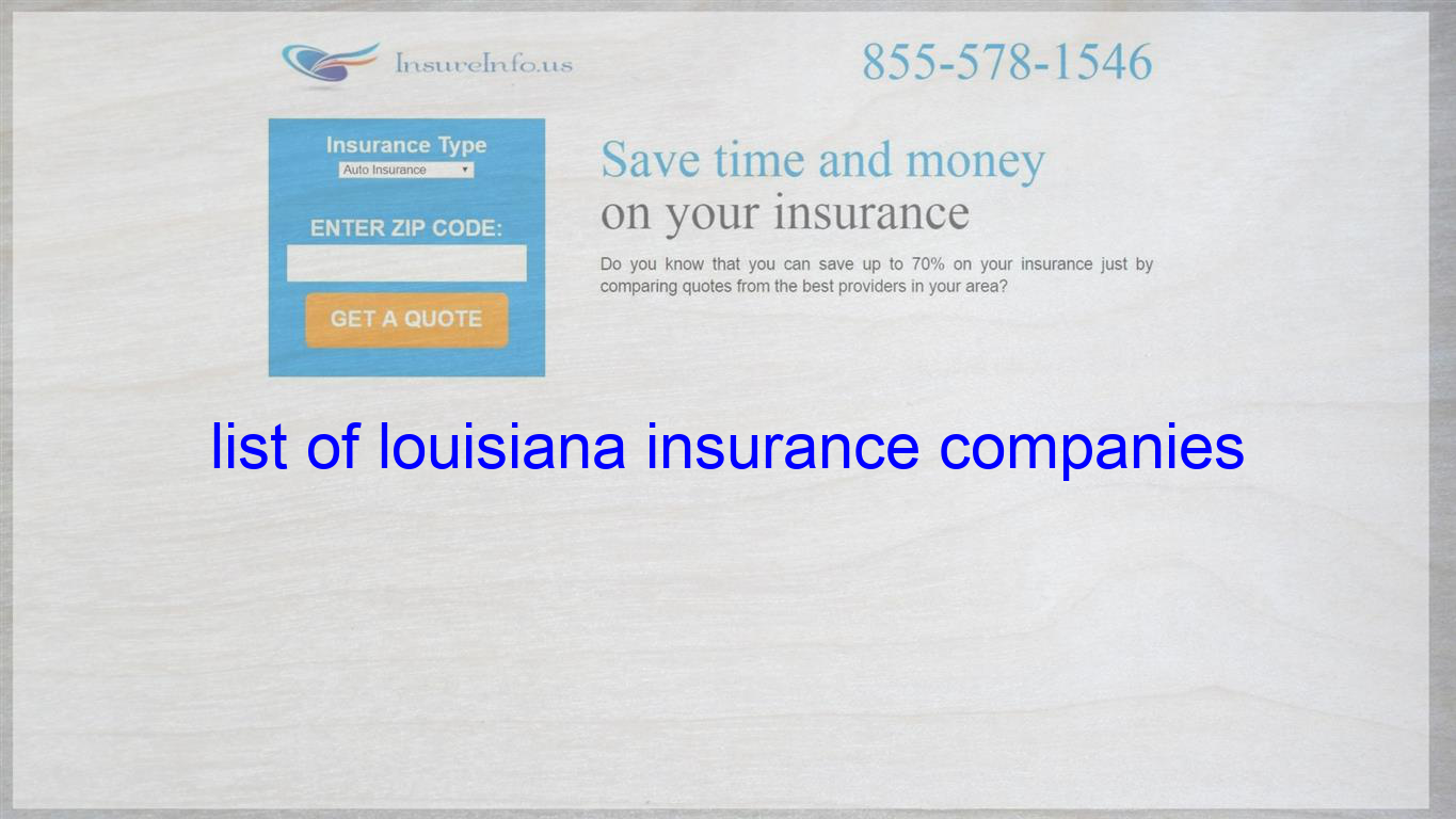 List Of Louisiana Insurance Companies Life Insurance Quotes