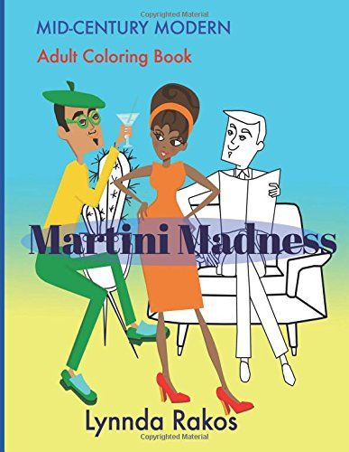 Martini Madness Mid Century Modern Adult Coloring Book By Lynnda Rakos