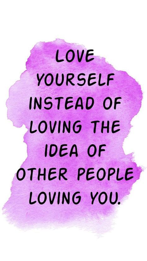 Love yourself instead of loving the idea of others loving you.  #selfrespect #truth #loveyourself #ownyourown