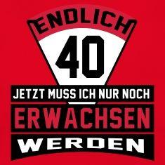Geburtstag 40 T Shirts Mit Bildern 40 Geburtstag Spruche