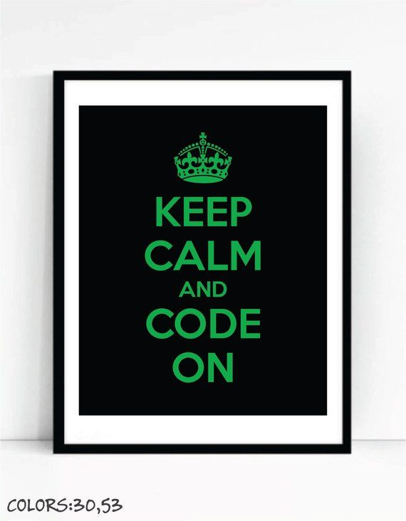 Keep Calm And Code On Art Print For Geeks, Office Gallery Wall, Quote Computer Coding Programming Software Engineer #programingsoftware