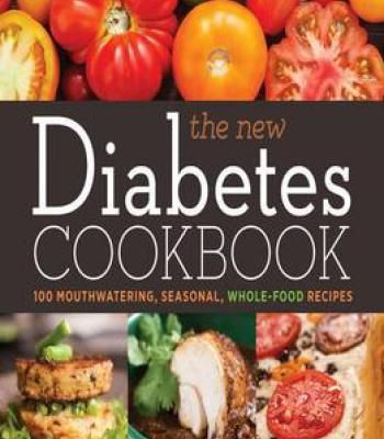 The new diabetes cookbook 100 mouthwatering seasonal whole food the new diabetes cookbook 100 mouthwatering seasonal whole food recipes pdf forumfinder Images