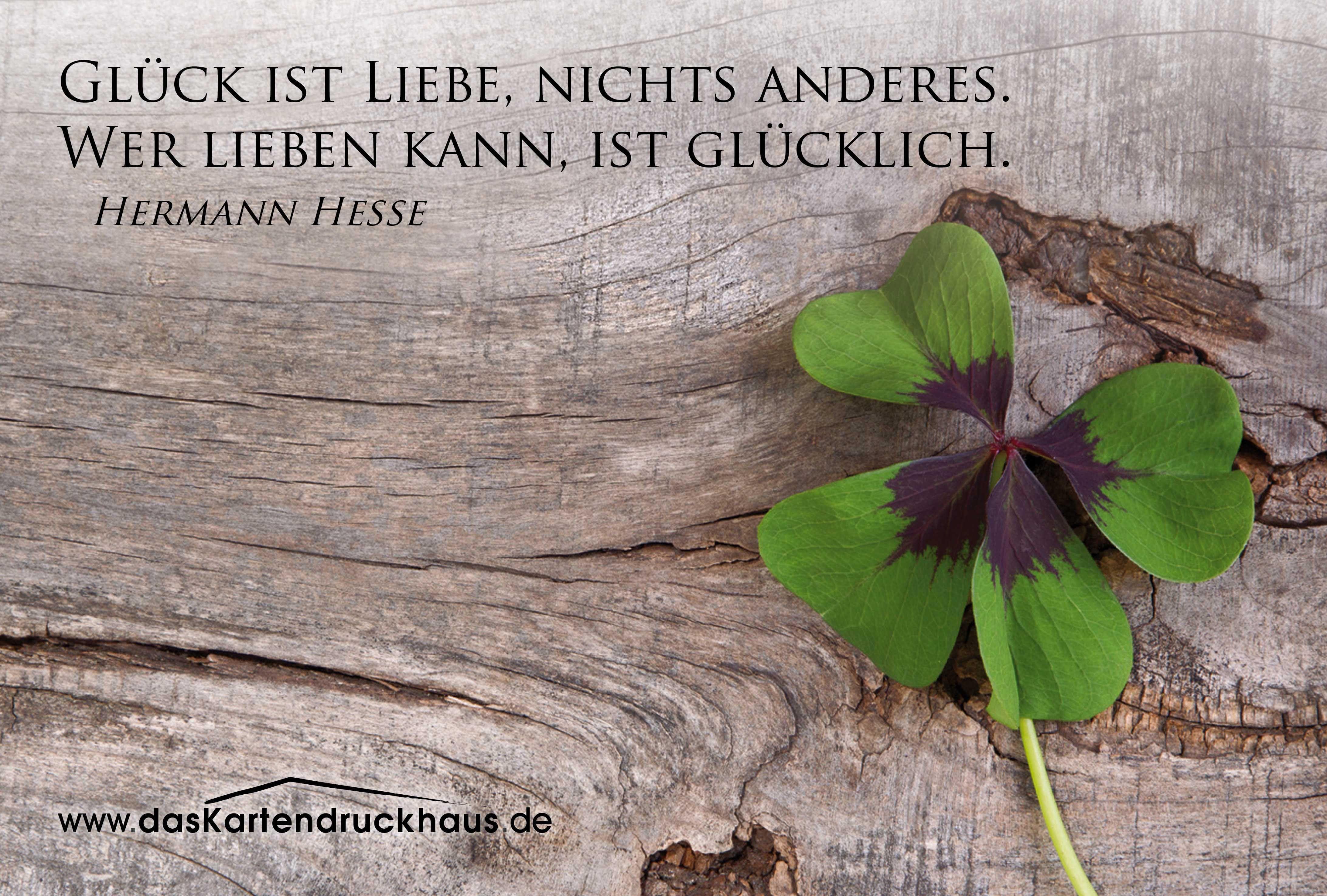 Spruch Glück Ist Liebe Von Hermann Hesse Sprüche