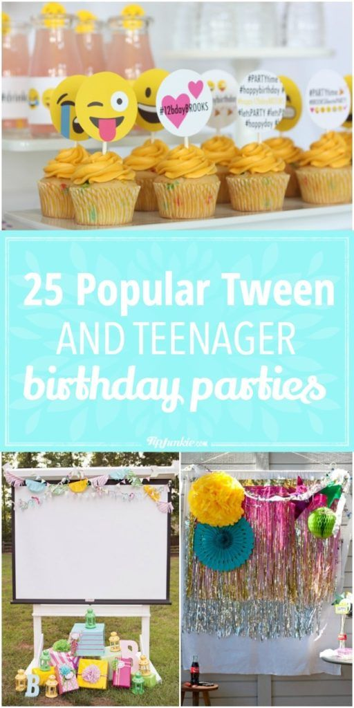 Popular Birthday Party Ideas For Teens And Tweens Via Tipjunkie