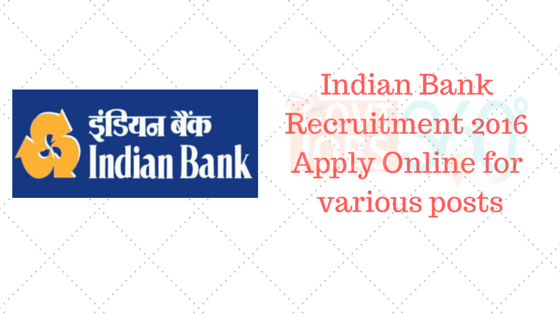 Indian Bank Recruitment 2016 – Apply Online for  various posts