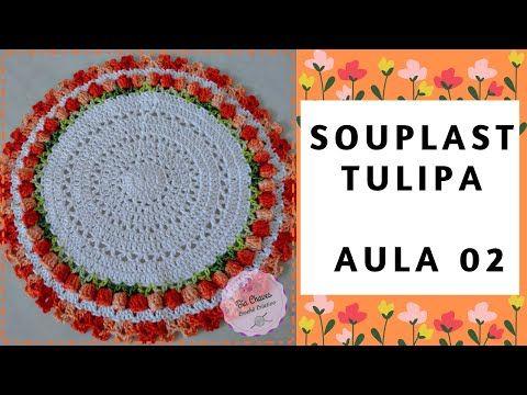 Souplast de Crochê Tulipa - Aula 2 - Bia Chaves