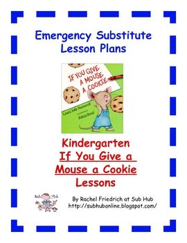 kindergarten if you give a mouse a cookie emergency sub plans school emergency sub plans. Black Bedroom Furniture Sets. Home Design Ideas