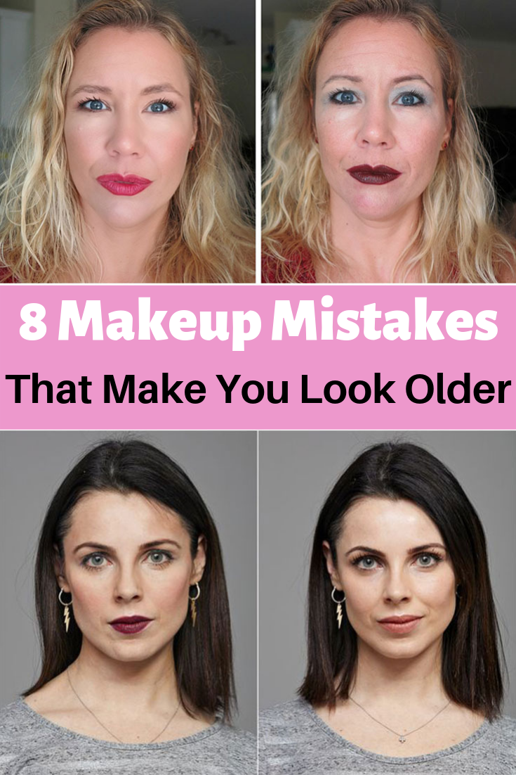 8 Makeup Mistakes That Make You Look Older Makeup Mistakes Makeup To Look Older Makeup Tips For Older Women