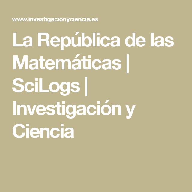 La República de las Matemáticas | SciLogs | Investigación y Ciencia
