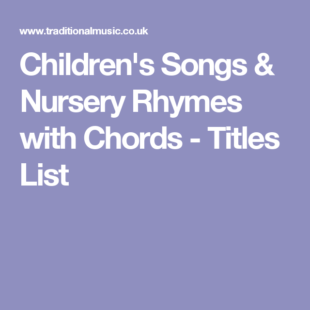 Children's Songs & Nursery Rhymes with Chords - Titles ...