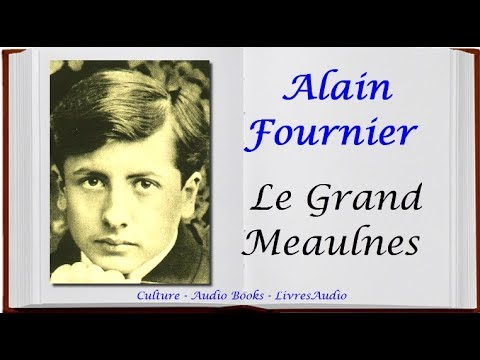 Bac Alain Fournier Le Grand Meaulnes Resume Analyse Youtube Livres Audio Litterature College Lycee