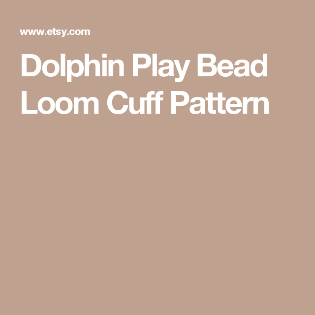 Dolphin Play Bead Loom Cuff Pattern