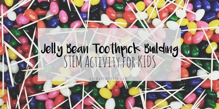 Jelly Bean Toothpick Building | A STEM Activity - Productive Pete