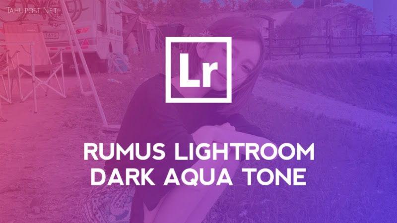 Rumus Lightroom Dark Aqua Tone Tahupost Lightroom Instagram Di Pantai