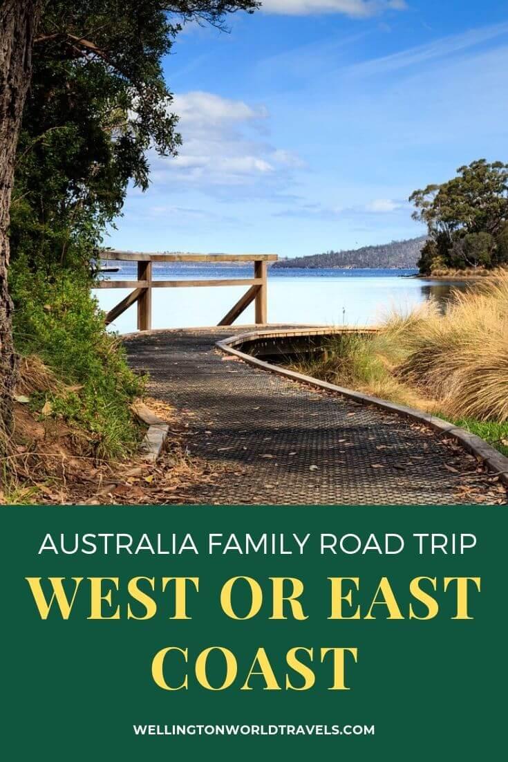 Should You Choose Australia West Or East Coast For A Family Road Trip Family Road Trips Road Trip Trip