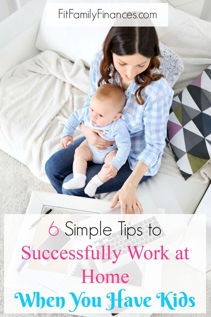 6 Ways to Successfully Work at Home when You Have Kids | Blogging ...
