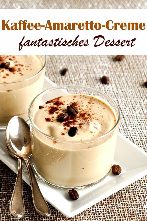 Kaffee-Amaretto-Creme. Fantastisches Dessert.