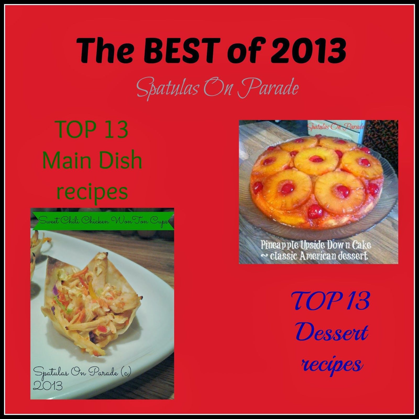 Spatulas On Parade: TOP 13 of 2013: Main dishes and desserts