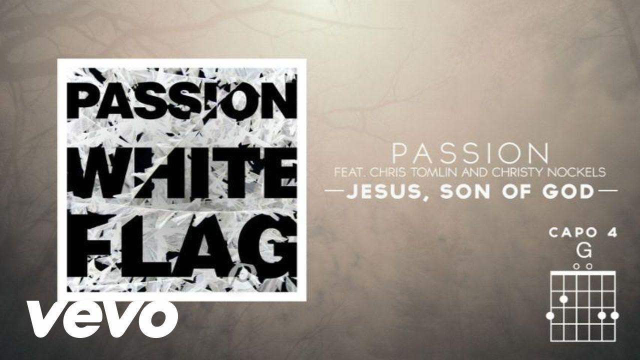 Passion - Jesus, Son Of God (Live/Lyrics And Chords) ft. Chris ...