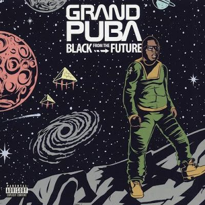 Grand Puba - Black From The Future (2016) Album Zip Download | Album