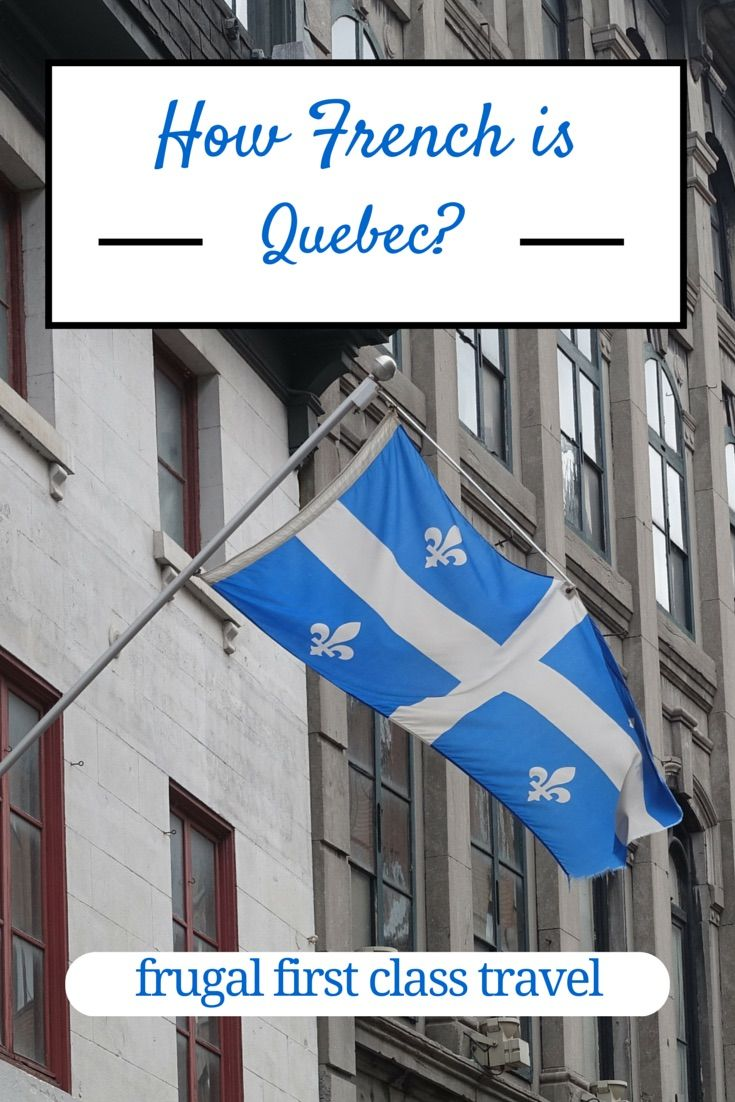 How French Is Quebec Canadian Travel Canada Travel Quebec