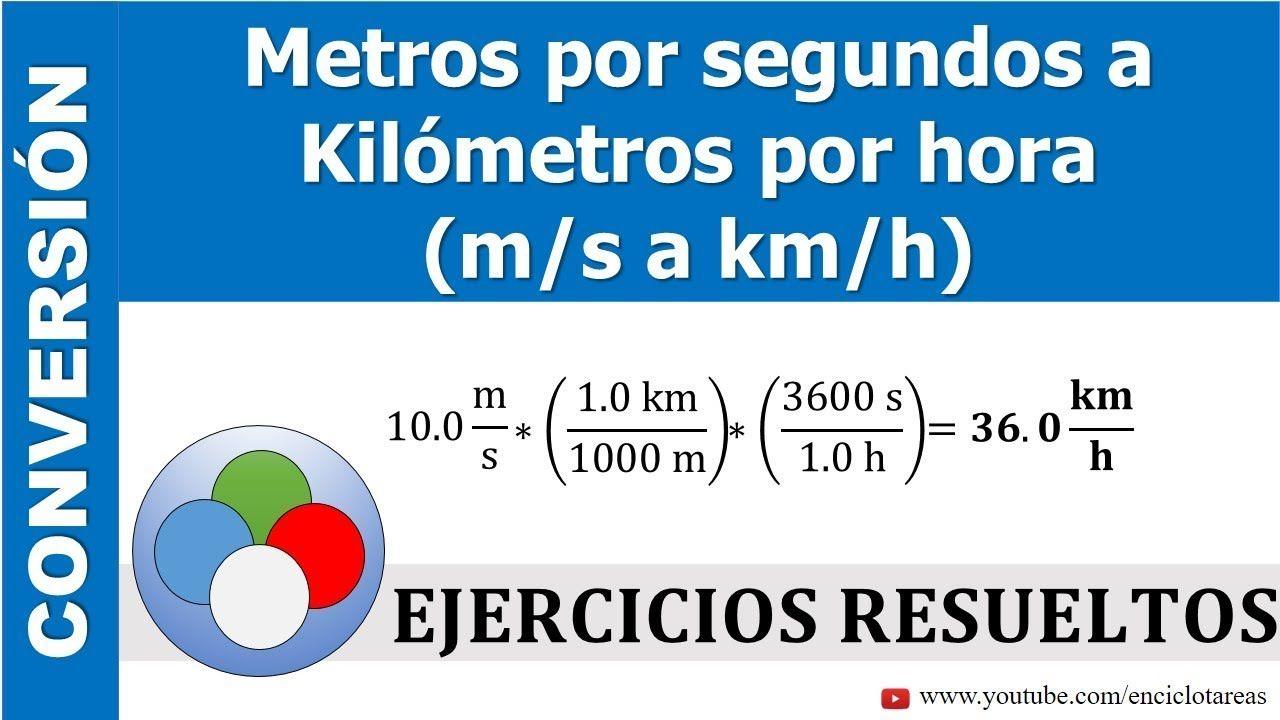 Metros Por Segundo A Kilómetros Por Hora M S A Km H Youtube Ejercicios Resueltos Conversion De Unidades Ejercicios