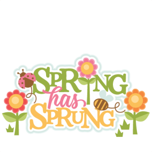 Spring Has Sprung Title Model Sku Springhassprungtitle50cents022817 Spring Fun Spring Scrapbook Images