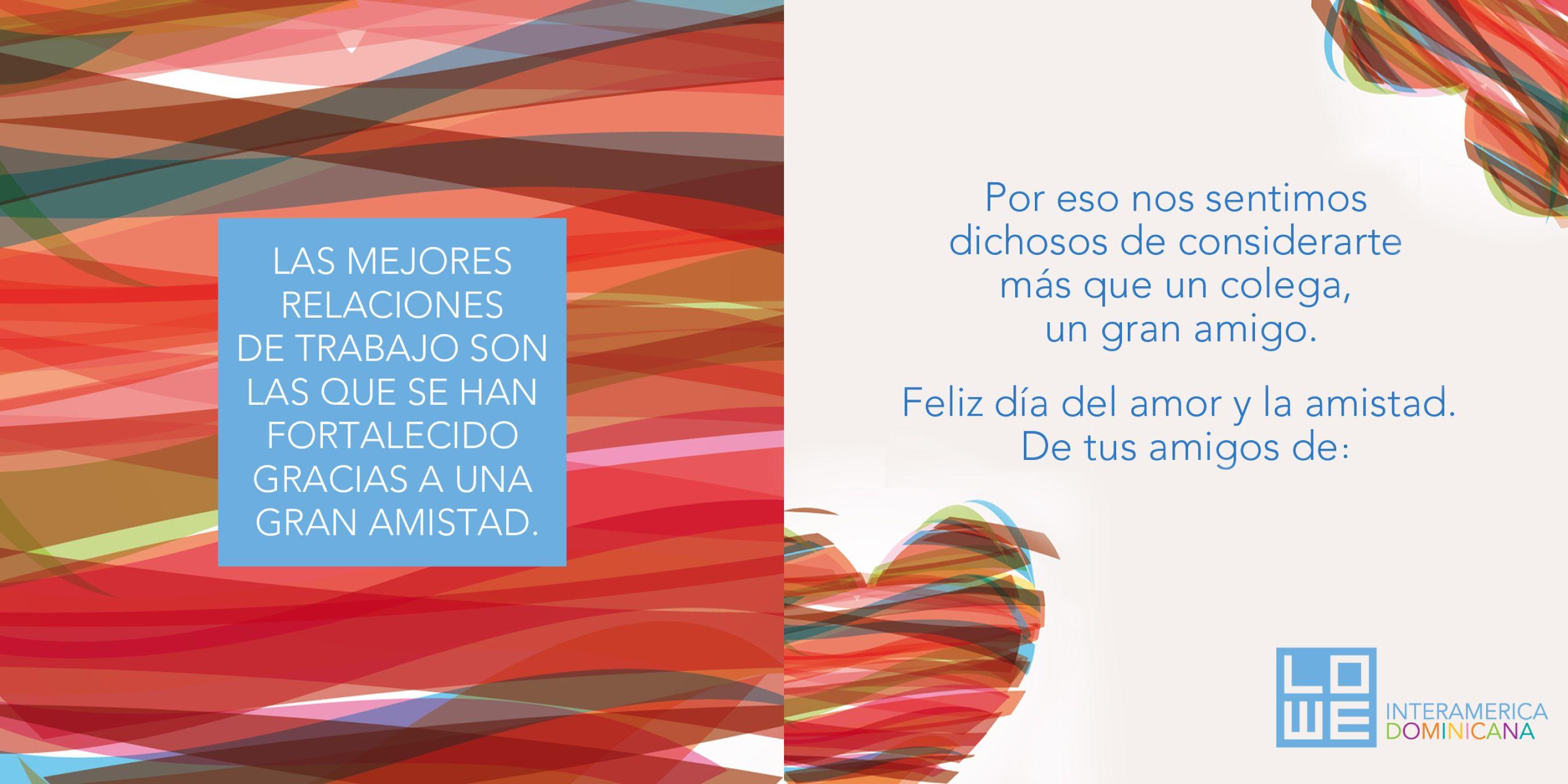 Las mejores relaciones de trabajo son las que se han fortalecido gracias a una amistad. ¡Feliz día del amor y la amistad!
