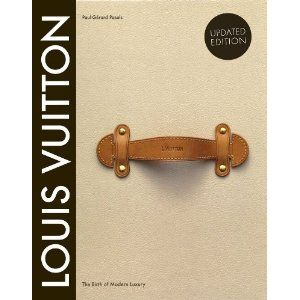 Cool Coffee Table Book Louis Vuitton The Birth Of Modern Luxury