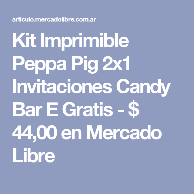 Kit Imprimible Peppa Pig 2x1 Invitaciones Candy Bar E Gratis - $ 44,00 en Mercado Libre