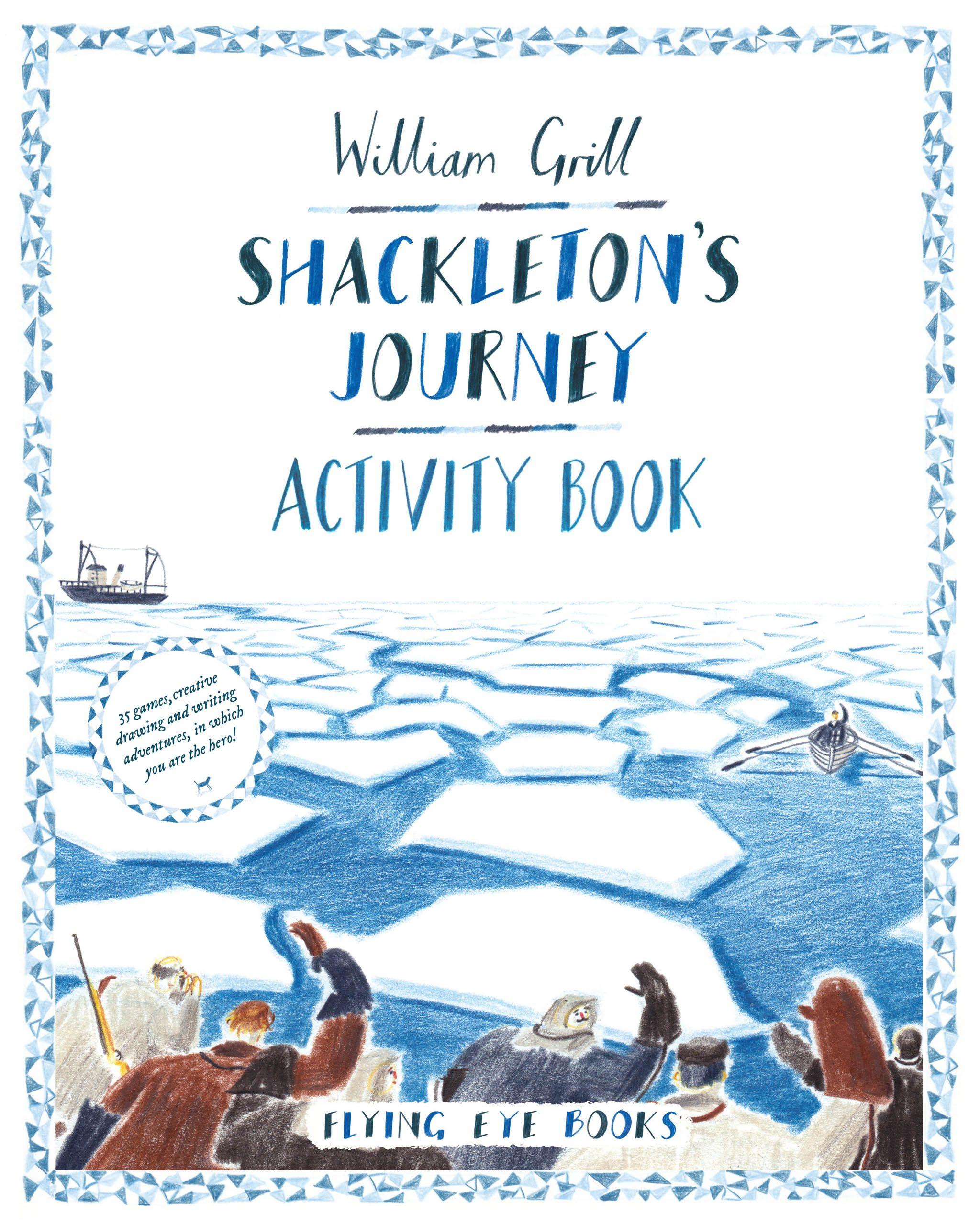 Shackleton S Journey Activity Book Book Activities Explorers