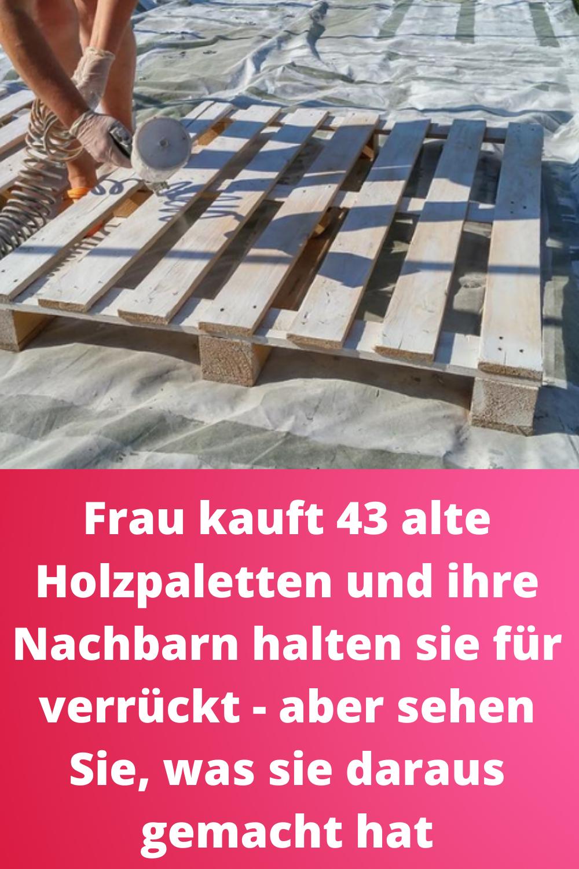Eine Frau kauft 43 Holzpaletten und versetzte damit ihre Nachbarn ins Staunen